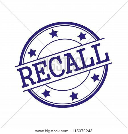 Recall Blue-black Stamp Text On Blue-black Circle On A White Background And Star