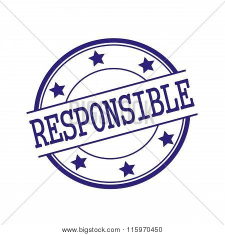 Responsible Blue-black Stamp Text On Blue-black Circle On A White Background And Star