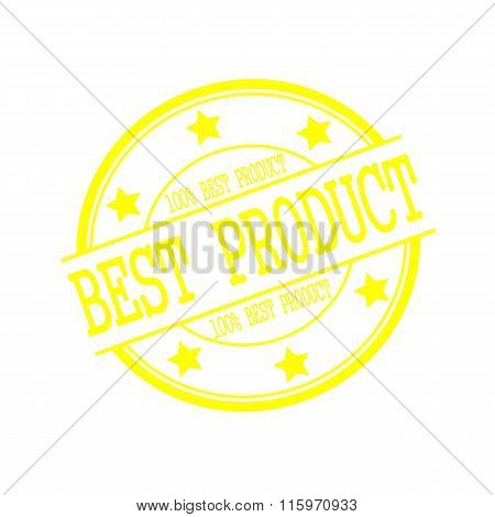 Best Product Yellow Stamp Text On Yellow Circle On A White Background And Star