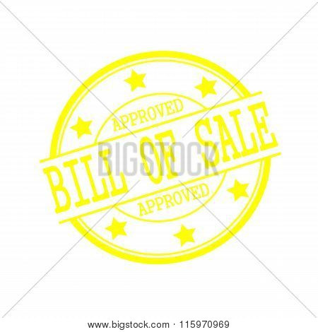 Bill Of Sale Approved Yellow Stamp Text On Yellow Circle On A White Background And Star