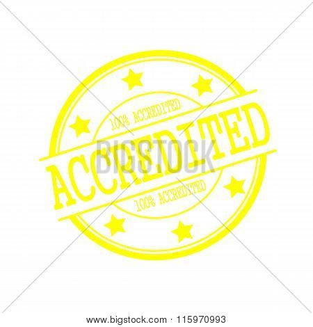 Accredited Yellow Stamp Text On Yellow Circle On A White Background And Star