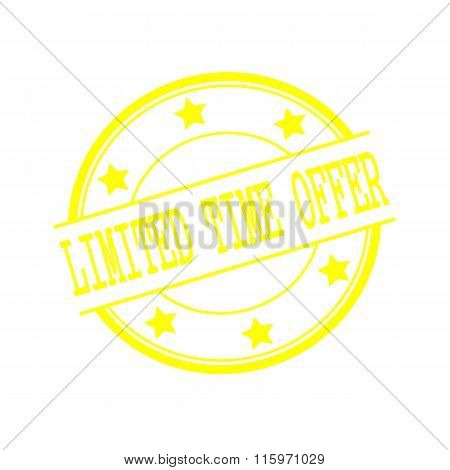 Limited Time Offer Yellow Stamp Text On Yellow Circle On A White Background And Star