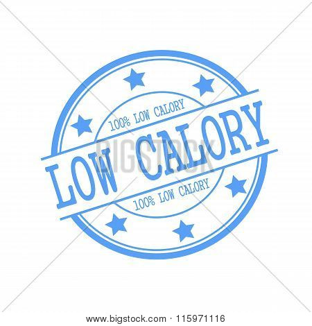 Low Calory Blue Stamp Text On Blue Circle On A White Background And Star