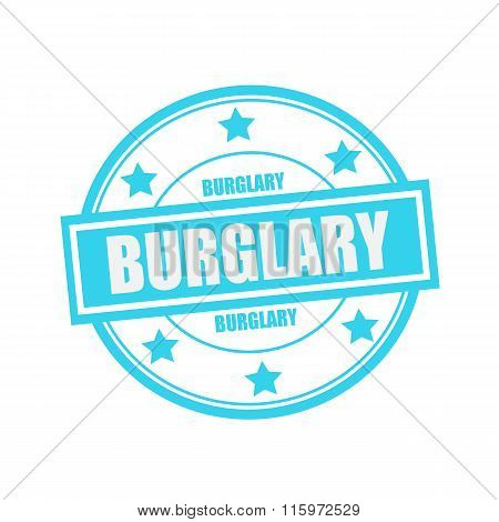 Burglary White Stamp Text On Circle On Blue Background And Star