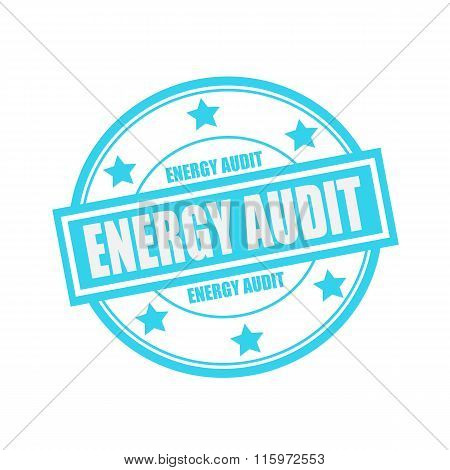Energy Audit White Stamp Text On Circle On Blue Background And Star