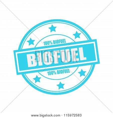Biofuel White Stamp Text On Circle On Blue Background And Star