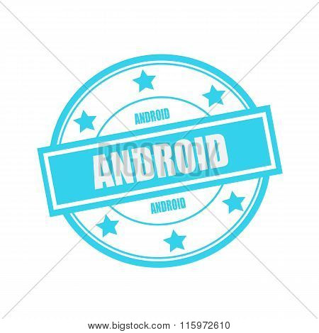 Android White Stamp Text On Circle On Blue Background And Star