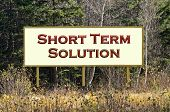 Short Term Solution Sign