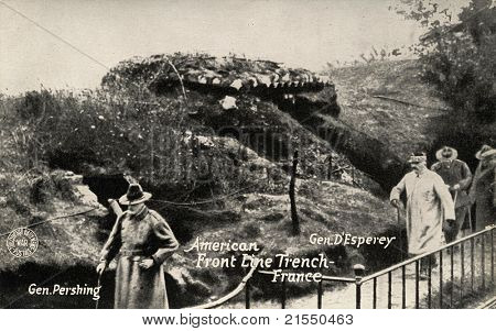 FRANCE - CIRCA 1914-1918: American Front Line Trench - Early 1900 postcard depicting American Generals Pershing and Dâ??Eserey in front line trenches during WWI battle in France, circa 1914-1918.