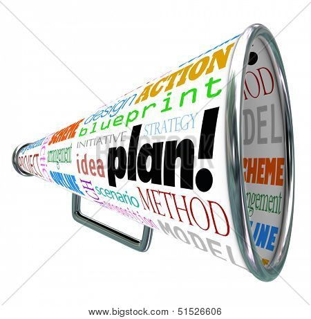 A bullhorn or megaphone with the words plan, strategy, idea, action, blueprint, scheme, scenario, arrangement, project and other related terms