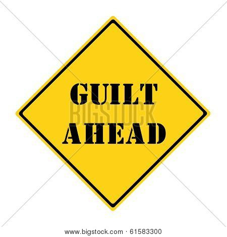 Guilt Ahead Sign
