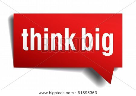 Think Big Red 3D Realistic Paper Speech Bubble Isolated On White