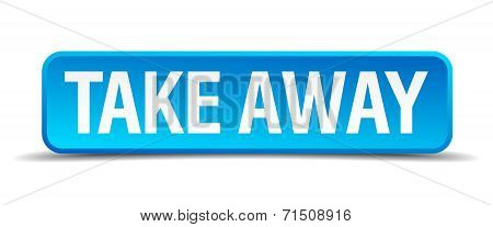 Take Away Blue 3D Realistic Square Isolated Button