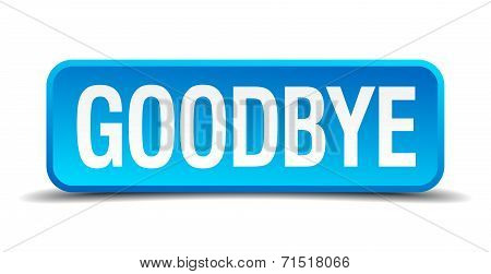 Goodbye Blue 3D Realistic Square Isolated Button