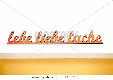 German Handwritten Phrase Lebe Liebe Lache