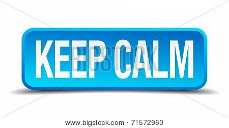 Keep Calm Blue 3D Realistic Square Isolated Button