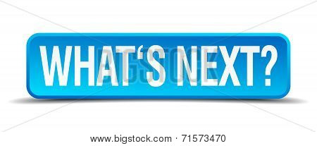 Whats Next Blue 3D Realistic Square Isolated Button