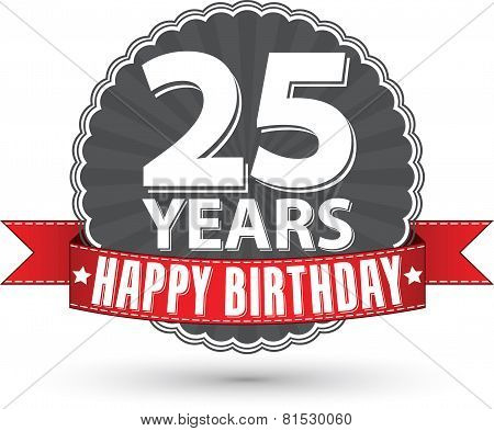 Happy birthday 25 years retro label with red ribbon, vector illustration
