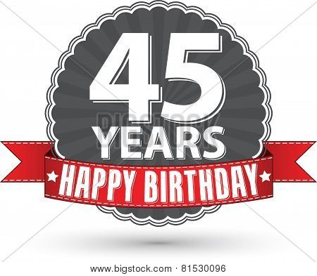 Happy birthday 45 years retro label with red ribbon, vector illustration