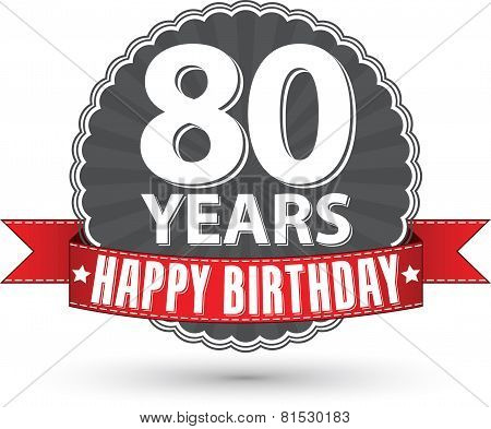 Happy birthday 80 years retro label with red ribbon, vector illustration