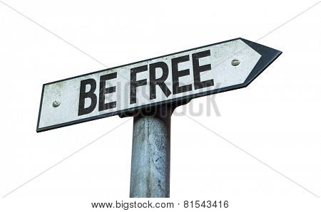 Be Free sign isolated on white background