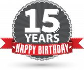 pic of 15 year old  - Happy birthday 15 years retro label with red ribbon - JPG