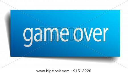 Game Over Blue Paper Sign On White Background