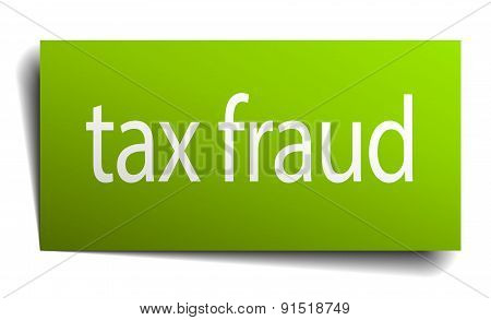 Tax Fraud Square Paper Sign Isolated On White