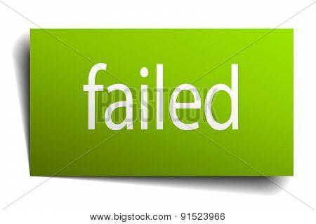 Failed Green Paper Sign Isolated On White