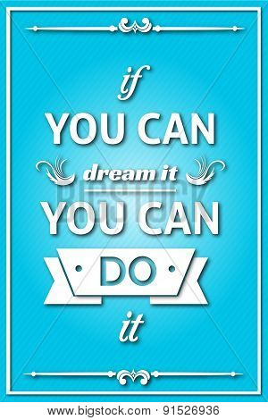 If You Can Dream If You Can Do It