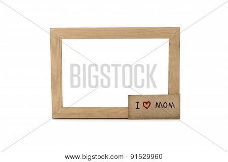 I Love Mom Card And Photo Frame