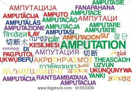 Background concept wordcloud multilanguage international many language illustration of amputation