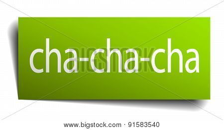 Cha-cha-cha Green Paper Sign On White Background