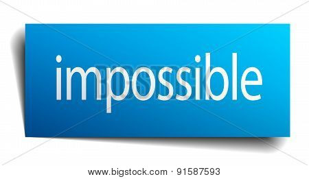 Impossible Blue Paper Sign On White Background