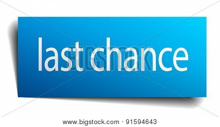 Last Chance Blue Paper Sign Isolated On White