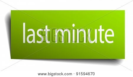 Last Minute Green Paper Sign Isolated On White