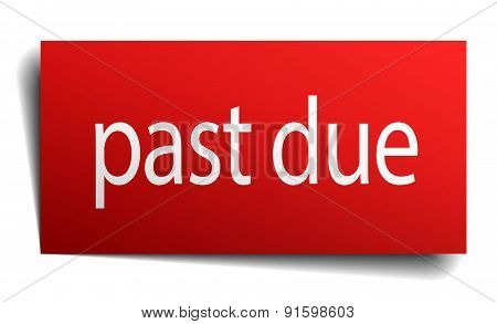 Past Due Red Square Isolated Paper Sign On White