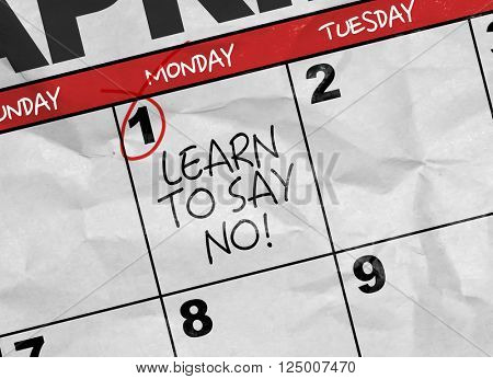 Concept image of a Calendar with the text: Learn to Say No!
