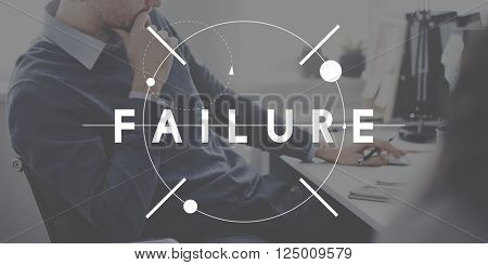 Failure Loss Unsuccessful Defeat Concept