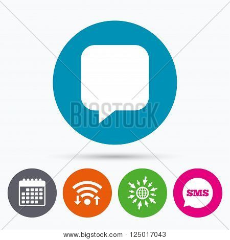 Wifi, Sms and calendar icons. Chat sign icon. Speech bubble symbol. Communication chat bubbles. Go to web globe.