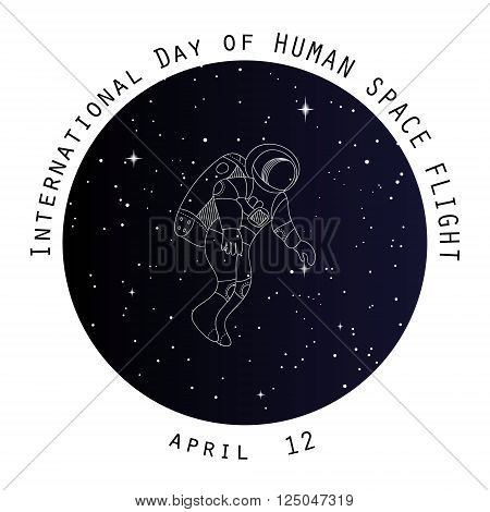 Internation day of human space flight. Holiday card. Space backround poster. Outer space flyer, banner with line vector doodle objects. Spaceship, shuttle and astronaut.