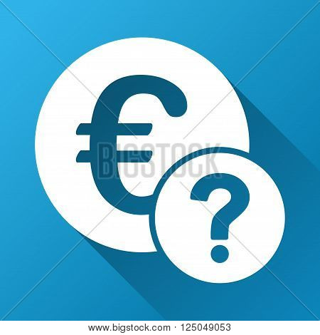 Euro Status vector toolbar icon for software design. Style is a white symbol on a square blue background with gradient long shadow.