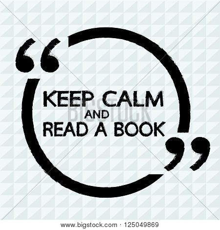 Keep Calm AND READ A BOOK Lettering Illustration design