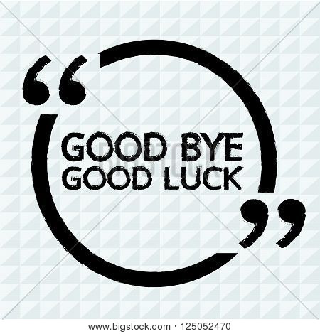 an images of GOOD BYE GOOD LUCK Illustration design