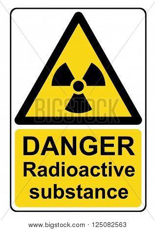 A Danger radioactive substance yellow warning sign