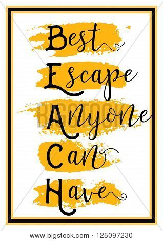 Quote Beach Summer for Poster, Banner, card. Modern yellow brush. Vector illustration on white background.