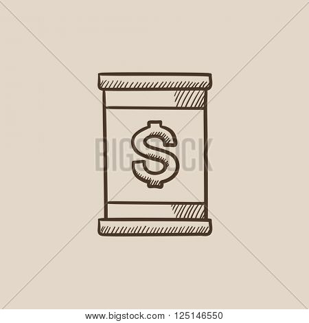 Barrel with dollar symbol sketch icon.