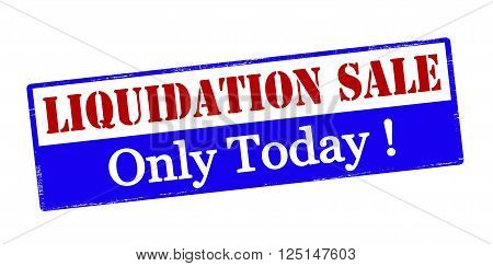 Rubber stamp with text liquidation sale only today inside vector illustration