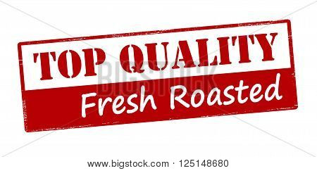 Rubber stamp with text top quality fresh roasted inside vector illustration
