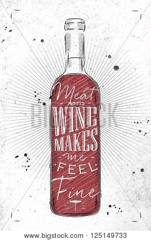 Poster wine bottle lettering meat and wine makes me feel fine drawing in vintage style on dirty paper background